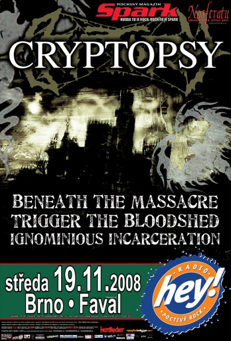 CRYPTOPSY, BENEATH THE MASSACRE, TRIGGER THE BLOODSHED, IGNOMINIOUS INCARCERATION
